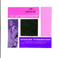 Stanley Turrentine - Up at Minton's Vol. 2