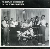 The Port Of Harlem Jazzmen - The Complete Recordings Of The Port Of Harlem Jazzmen