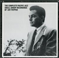Art Pepper - The Complete Pacific Jazz Small Group Recordings Of Art Pepper
