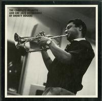 Shorty Rogers - The Complete Atlantic And EMI Jazz Recordings Of Shorty Rogers