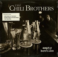 The Chili Brothers - Empty Bottles