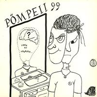 Pompeii 99 - Look At Yourself