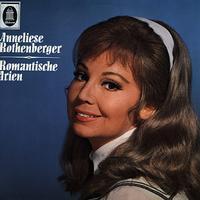 Anneliese Rothenberger - Romantische Arien