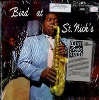 Charlie Parker-Bird At St. Nick's