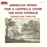 The King Chorale - American Songs for A Cappella Chorale