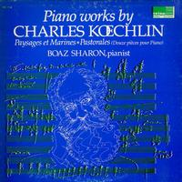 Boaz Sharon - Piano works by Charle Koechlin