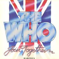 The Who - Join Together-Rarities
