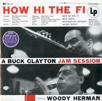 Buck Clayton & Woody Herman-How Hi the Fi - A Buck Clayton Jam Session featuring Woody Herman