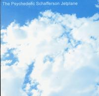 The Psychedelic Schafferson Jetplane - The Psychedelic Schafferson Jetplane