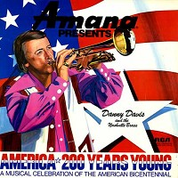 Danny Davis And The Nashville Brass - Amana Presents America 200 Years Young