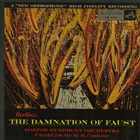 Munch, Boston Symphony Orchestra - Berlioz: The Damnation of Faust