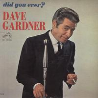 Dave Gardner - Did You Ever?