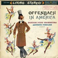 Arthur Fiedler, Boston Pops Orchestra-Offenbach In America