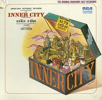 The Original Broadway Cast Recording - Inner City: A Street Cantata