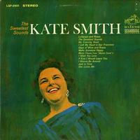 Kate Smith - The Sweetest Sounds