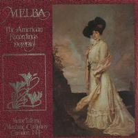 Dame Nellie Melba - The American Recordings 1907-1916