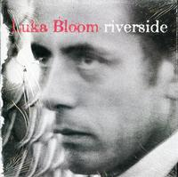 Luka Bloom-Riverside *Topper Collection