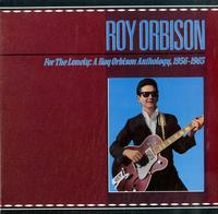 Roy Orbison - For The Lonely: A Roy Orbison Antholgy, 1956-1965