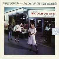 Nanci Griffith-The Last Of The True Believers