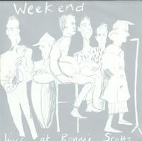 Weekend - Live At Ronnie Scotts