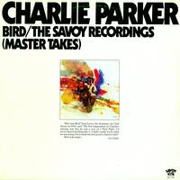 Charlie Parker-Bird/ The Savoy Recordings (Master Takes)