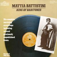 Mattia Battistini - King of Baritones