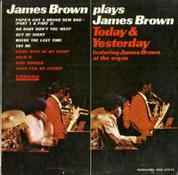 James Brown - Plays James Brown - Today & Yesterday