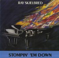 Ray Skjelbred - Stompin' 'Em Down