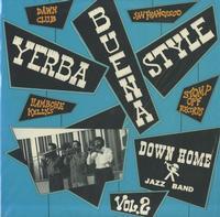 Down Home Jazz Band - Yerba Buena Style