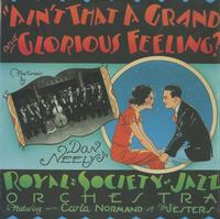 Don Neely's Royal Society Jazz Orchestra - Ain't That A Grand and Glorious Feeling?