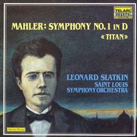 Slatkin, Saint Louis Symphony Orchestra - Mahler: Symphony No. 1 Titan