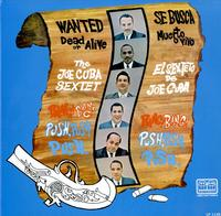 The Joe Cuba Sextet - Wanted Dead Or Alive