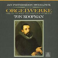 Ton Koopman - Sweelinck: Organ Works