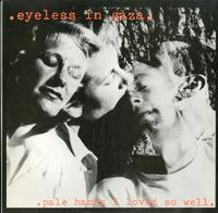 eyeless in gaza - pale hands I loved so well