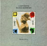 Ladysmith Black Mambazo-Shaka Zulu