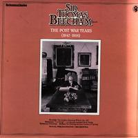 Sir Thomas Beecham - The Post War Years 1947-1956