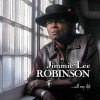 Jimmie Lee Robinson - All My Life -  FLAC 44kHz/24bit Download