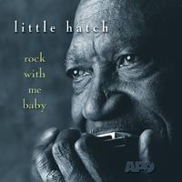 Little Hatch - Rock With Me Baby
