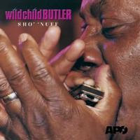 Wild Child Butler - Sho' 'Nuff