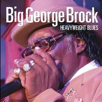 Big George Brock - Heavyweight Blues