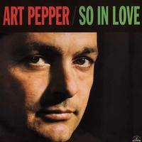 Art Pepper - So In Love
