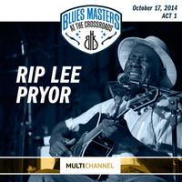 Rip Lee Pryor - 17th Annual Blues Masters at the Crossroads -  DSD Multichannel 2.8MHz/64fs Download