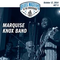 Marquise Knox Band - 17th Annual Blues Masters at the Crossroads