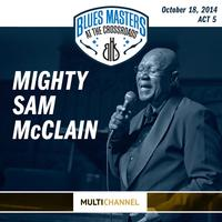 Mighty Sam McClain - 17th Annual Blues Masters at the Crossroads -  DSD Multichannel 2.8MHz/64fs Download