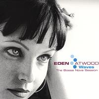Eden Atwood - Waves: The Bossa Nova Sessions -  DSD (Single Rate) 2.8MHz/64fs Download