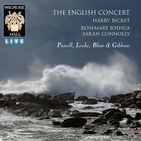 The English Concert, Rosemary Joshua, Sarah Connolly and Harry Bicket - Purcell, Locke, Blow & Gibbons (Wigmore Hall Live)
