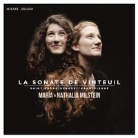 Maria Milstein and Nathalia Milstein - Saint-Saëns, Debussy, Hahn & Pierné: La sonate de Vinteuil