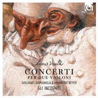 Amandine Beyer, Giuliano Carmignola and Gli incogniti - Vivaldi: Concerti per due violini