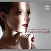 Magdalena Baczewska - Magdalena Baczewska plays Chopin & Szymanowski