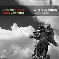 Le Parnasse français and Louis Castelain - Scarlatti: Messa Clementina